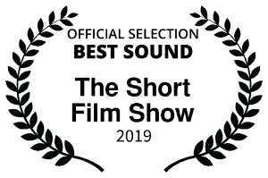 OFFICIAL SELECTION - Best Sound - The Short Film Show - 2019